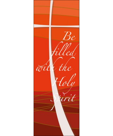 Digital Printed Banner - Be Filled with the Ho;y Spirit