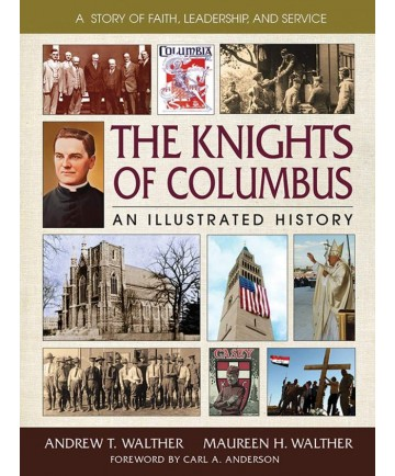 Knights of Columbus: An Illustrated History