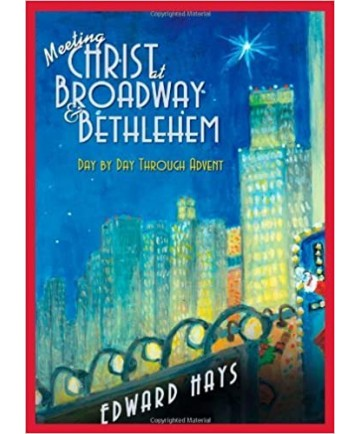 Meeting Christ at Broadway & Bethlehem: Day by Day Through Advent