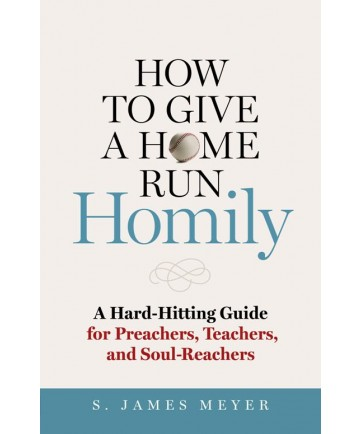 How to Give a Home Run Homily