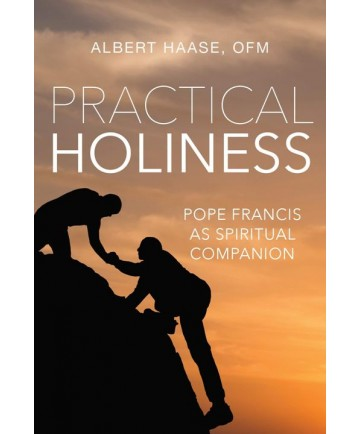 Practical Holiness: Pope Francis as Spiritual Companion