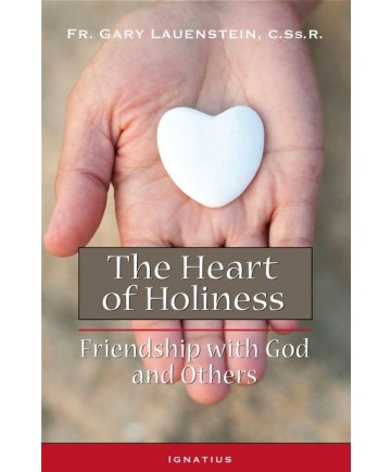 Heart of Holiness: Friendship with God and Others