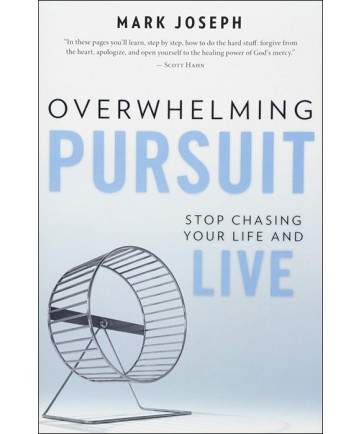 Overwhelming Pursuit: Stop Chasing Your Life and Live
