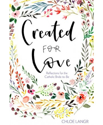 Created for Love: Reflections for the Catholic Bride-to-Be