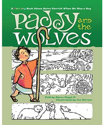 Paddy and the Wolves: Coloring Book about St Patrick When He Was a Boy