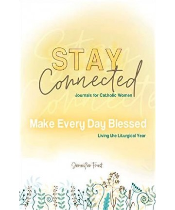 Stay Connected #6: Make Every Day Blessed