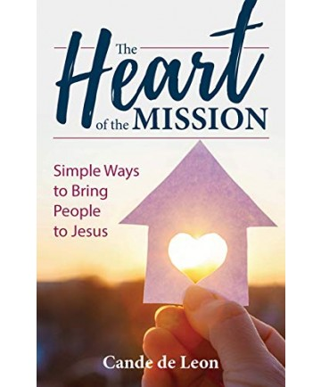 Heart of the Mission: Simple Ways to Bring People to Jesus