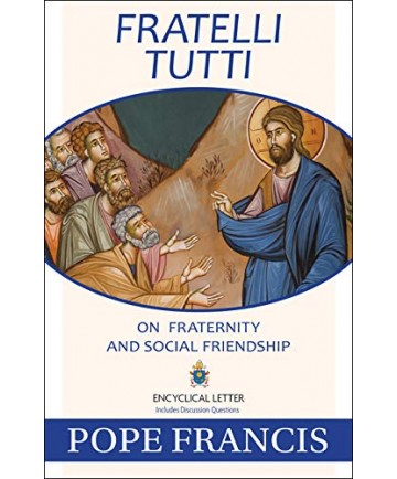 Fratelli Tutti: On Fraternity and Social Friendshi