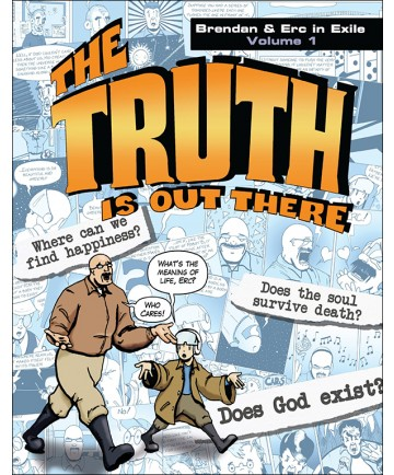 Truth Is Out There: Brendan & Erc in Exile (Volume 1)
