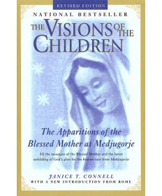 Visions of the Children: The Apparitions of the Blessed Mother at Medjugorje