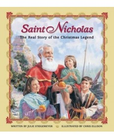 Saint Nicholas: The Real Story of the Christmas Legend
