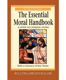 Essential Moral Handbook: A Guide to Catholic Living - Revised Edition