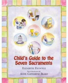 Child's Guide to the Seven Sacraments