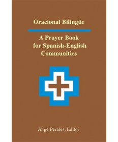 Oracional Bilingue: A Prayer Book for Spanish-English Communities