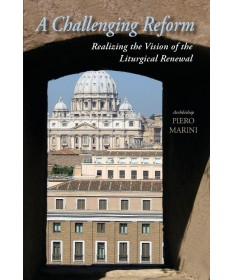 Challenging Reform: Realizing the Vision of the Liturgical Renewal