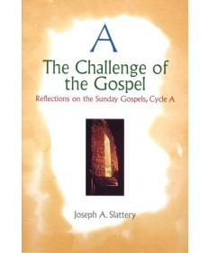 Challenge of the Gospel: Reflections on the Sunday Gospels - Cycle A
