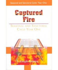 Captured Fire: Seasonal & Sanctoral Cycle, Year One