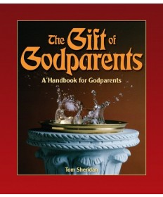 Gift of Godparents: The Handbook for Godparents