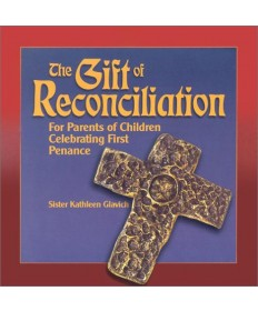 Gift of Reconciliation: For Parents of Children Celebrating First Penance
