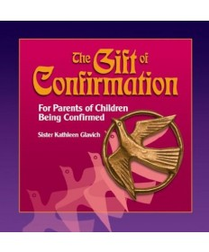 Gift of Confirmation: For Parents of Children Being Confirmed