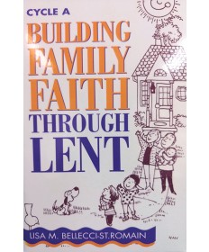 Building Family Faith Through Lent - Cycle A