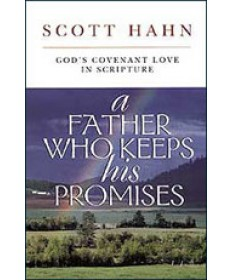 A Father Who Keeps His Promise: God's Covenant Love in Scripture