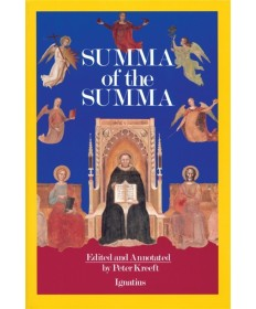 Summa of the Summa: The Essential Philosophical Passages of the Summa Theologica