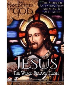 Footprints of God: Jesus, The Word Became Flesh DVD