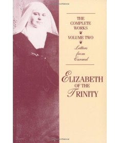 Complete Works of Elizabeth of the Trinity, vol. 2 - Letters from Carmel