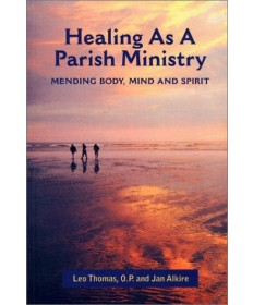Healing as a Parish Ministry: Mending Body, Mind and Spirit