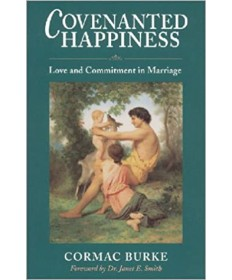 Covenanted Happiness: Love and Commitment in Marriage