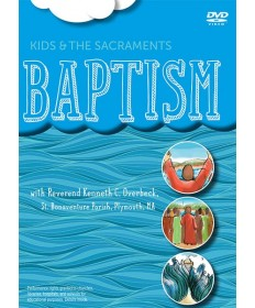 Kids and the Sacraments: Baptism DVD