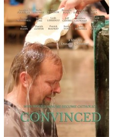 Convinced: Why Would You Become Catholic? DVD