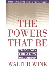 Powers That Be: Theology for a New Millennium