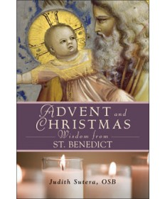 Advent and Christmas Wisdom from St Benedict