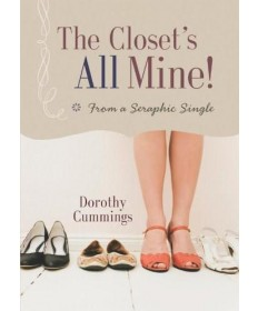 Closet's All Mine!: From a Seraphic Single