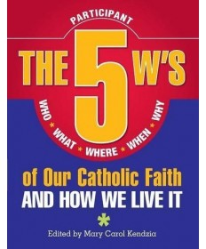 5 W's of Our Catholic Faith