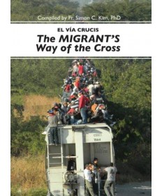 El vía Crucis: The Migrant's Way of the Cross