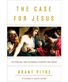 Case for Jesus: The Biblical and Historical Evidence for Christ