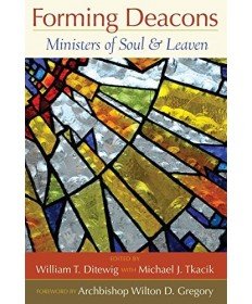 Forming Deacons: Ministers of Soul & Leaven