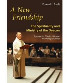New Friendship: The Spirituality and Ministry of the Deacon
