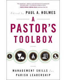 Pastor's Toolbox: Management Skills for Parish Leadership