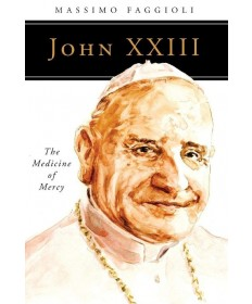 John XXIII: The Medicine of Mercy