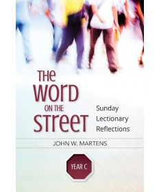 Word on the Street: Sunday Lectionary Reflections, Year C