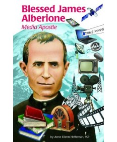 Encounter the Saints Series #32 - Blessed James Alberione: Media Apostle