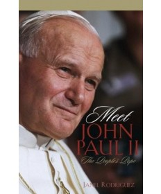 Meet John Paul II The People's Pope
