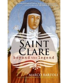 Saint Clare: Beyond the Legend