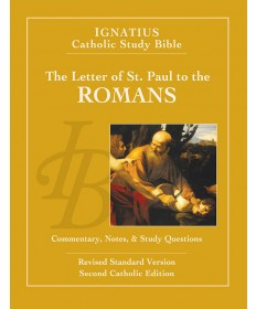 Ignatius Catholic Study Bible: The Letter of St Paul to the Romans