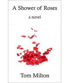 A Shower of Roses - A Novel