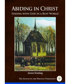 Abiding in Christ: Staying with God in a Busy World